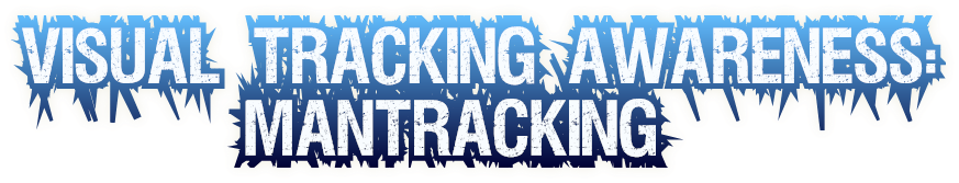 Visual Tracking Awareness: Mantracking